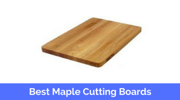 Best Maple Cutting Boards in Reviews